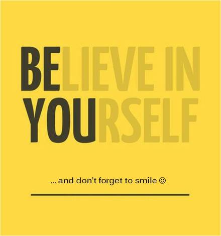 Believe in yourself.BE YOU.3-24-13